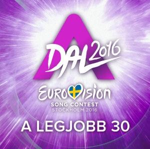 A Dal 2016 - Eurovision Song Contest Stockholm 2016 - A legjobb 30 - 2CD