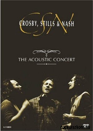 Crosby, Stills & Nash - The Acoustic Concert - DVD