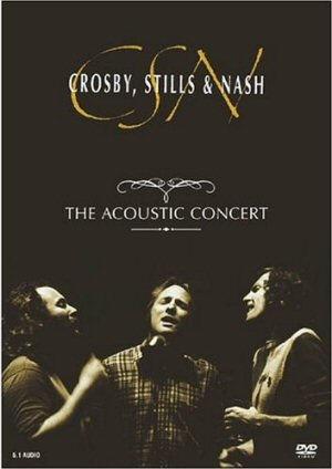 Crosby, Stills & Nash - The Acoustic Concert - DVD