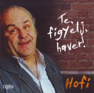 Hofi Géza - Te, figyelj, haver! 5CD Box