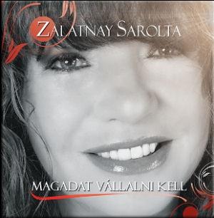 Zalatnay Sarolta - Magadat vállalni kell CD