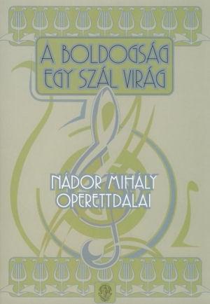 A boldogság egy szál virág - Nádor Mihály operettdalai - kotta