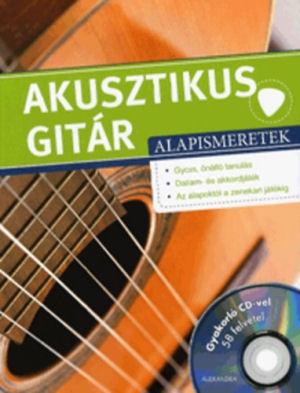 Akusztikus gitár alapismeretek - Könyv (Gyakorló CD-vel, 58 felvétel)