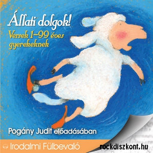 Állati dolgok! - Versek 1-99 éves gyerekeknek - Pogány Judit előadásában (Hangoskönyv) CD