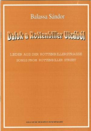 Balassa Sándor: Dalok a Rottenbiller utcából / Lieder aus der Rottenbillerstrasse - kotta