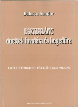 Balassa Sándor: Eszterlánc, duettek fuvolára és hegedűre / Esterkettenduette - kotta