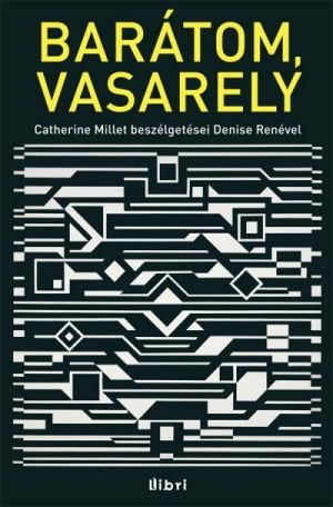Barátom, Vasarely - Catherine Millet beszélgetései Denise Renével - könyv