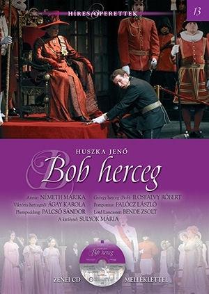 Híres operettek sorozat 13. - Huszka Jenő: Bob herceg - könyv CD melléklettel