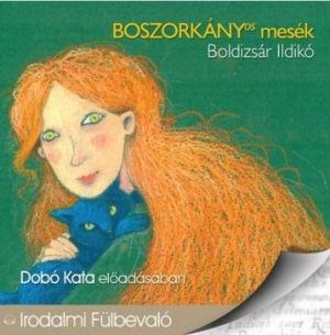Boldizsár Ildikó: Boszorkányos mesék Dobó Kata előadásában - Hangoskönyv CD
