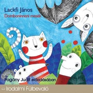Lackfi János: Domboninneni mesék - Pogány Judit előadásában (hangoskönyv) CD