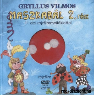 Gryllus Vilmos: Maszkabál 2. rész - 11 dal rajzfilmmelléklettel - Könyv+DVD
