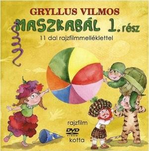 Gryllus Vilmos: Maszkabál 1. rész - 11 dal rajzfilmmelléklettel - Könyv+DVD
