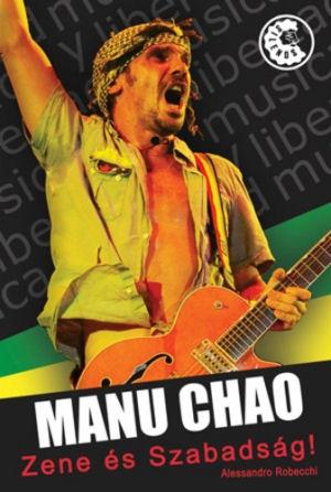 Alessandro Robecchi: Manu Chao - Zene és szabadság! - könyv
