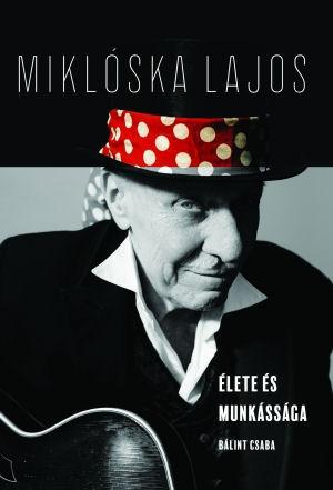 Bálint Csaba: Miklóska Lajos élete és munkássága (Sakk-Matt, Korong, Syrius, Beatrice) könyv