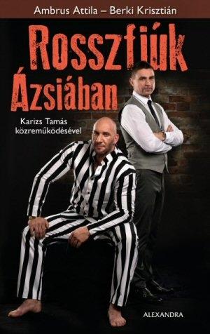 Ambrus Attila - Berki Krisztián: Rosszfiúk Ázsiában (Karizs Tamás közreműködésével) könyv