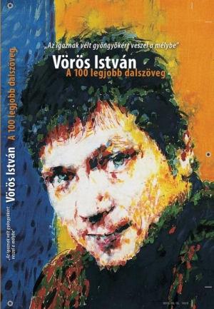 Vörös István: Az igaznak vélt gyöngyökért veszel a mélybe - A 100 legjobb dalszöveg - könyv
