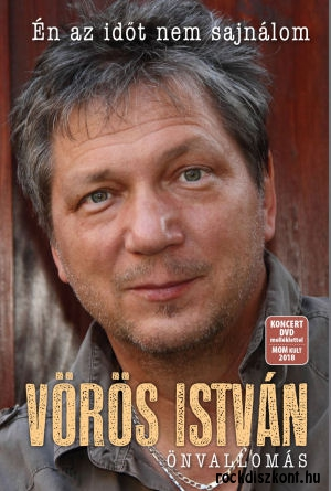 Vörös István: Én az időt nem sajnálom - Önvallomás - Könyv DVD melléklettel