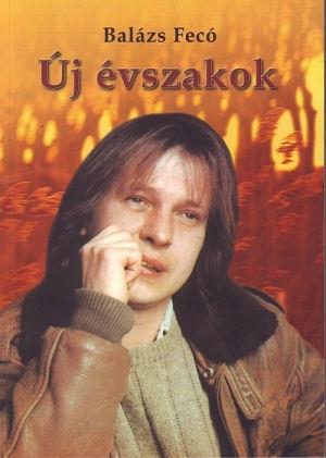 Balázs Fecó: Új évszakok - Fábián L. Gyula interjúkötete (Negyedik, bővített kiadás 2016)