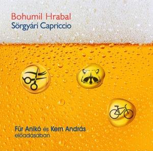 Bohumil Hrabal: Sörgyári capriccio - Für Anikó és Kern András előadásában - hangoskönyv (Mp3 CD)