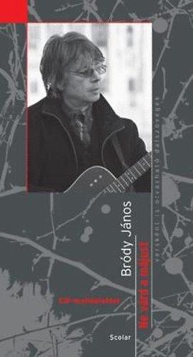 Bródy János: Ne várd a májust!  - Versként is olvasható dalszövegek (CD-melléklettel) könyv