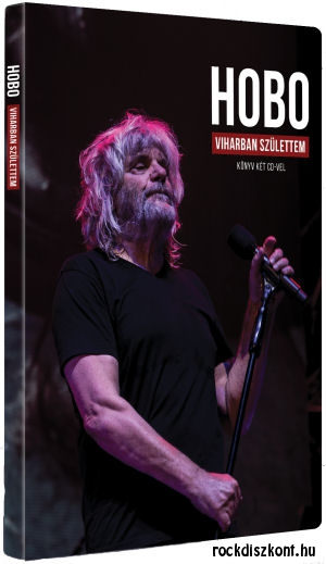 Hobo - Viharban születtem - Könyv+2CD