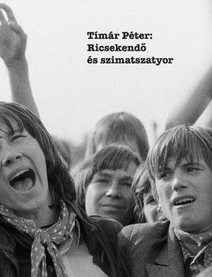 Tímár Péter: Ricsekendő és szimatszatyor - Fotókönyv
