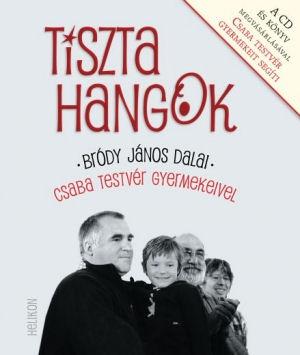 Bródy János dalai - Csaba testvér gyermekeivel - Tiszta Hangok (CD melléklettel) - könyv