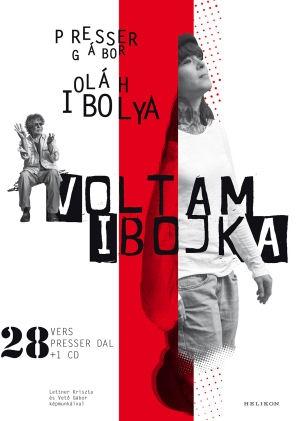 Presser Gábor, Oláh Ibolya: Voltam Ibojka - 28 vers, 28 Presser dal - Könyv CD melléklettel