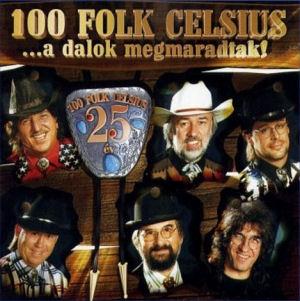 100 Folk Celsius - ... a dalok megmaradtak! (25 év) CD