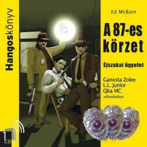 Ed McBain: A 87-es körzet - Éjszakai ügyelet (Ganxsta Zolee, L.L. Junior, Qka MC) Hangoskönyv CD