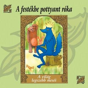 A festékbe pottyant róka (A világ legszebb meséi) CD