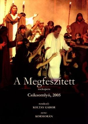 A Megfeszített - Rockopera - Csíksomlyó, 2005. DVD