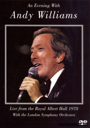 Andy Williams - An Evening With Andy Williams - Live from the Royal Albert Hall 1978 - DVD