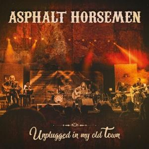 Asphalt Horsemen - Unplugged In My Old Town CD+DVD