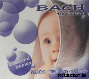 Bach for Babies - Relaxing - Stimulating - Nurturing CD