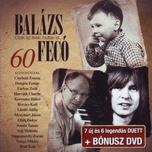Balázs Fecó - 60 - Csak az évek múltak el... CD+DVD
