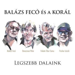 Balázs Fecó és a Korál - Legszebb dalaink 2CD+DVD