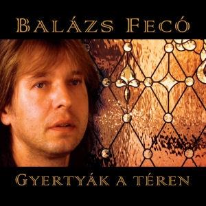 Balázs Fecó - Gyertyák a téren CD