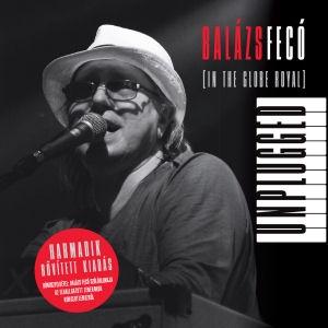 Balázs Fecó - Unplugged (In the Globe Royal) Harmadik, bővített kiadás + Bónusz felvétel CD