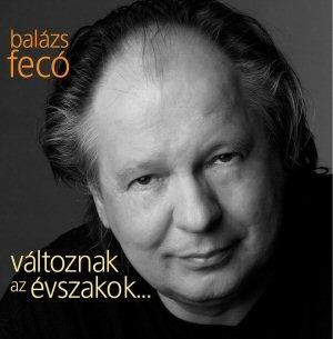 Balázs Fecó - Változnak az évszakok... CD