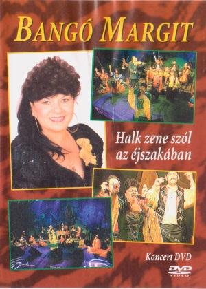 acdfe261b2 Bangó Margit - Halk zene szól az éjszakában - Koncert DVD - B - DVD ...