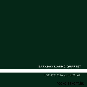 Barabás Lőrinc Quartet - Other Than Unusual CD