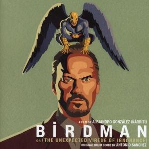 A Film by Alejandro González Inárritu Birdman or (The Unexpected Virtue of Ignorance) CD