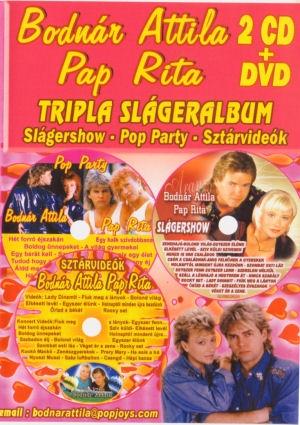 Bodnár Attila - Pap Rita - Tripla Slágeralbum: Slágershow / Pop Party / Sztárvideók 2CD+DVD