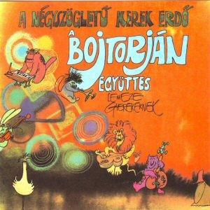 Bojtorján - A négszögletű kerek erdő - A Bojtorján együttes lemeze gyerekeknek CD