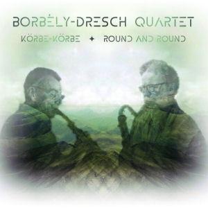 Borbély-Dresch Quartet - Körbe-körbe (Round and Round) CD