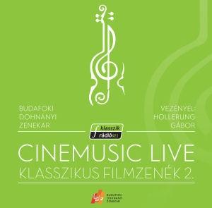 Cinemusic Live - Klasszikus filmzenék 2. - Budafoki Dohányi Zenekar CD