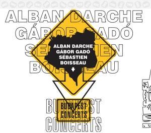 Alban Darche / Gadó Gábor / Sébastien Boisseau - Budapest Concert CD
