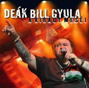 Deák Bill Gyula - A Király meséi CD