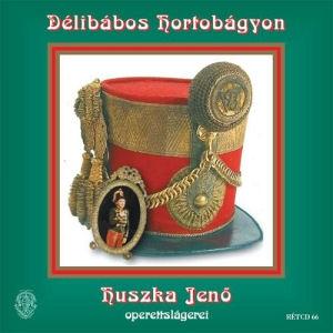 Délibábos Hortobágyon - Huszka Jenő oprettslágerei CD